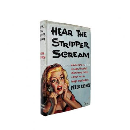 Hear the Stripper Scream by Peter Cagney First Edition Herbert Jenkins 1960